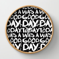 Today was a good day Wall Clock by Fabian de lange
