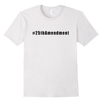 25th Amendment T-shirt Graphic Tee