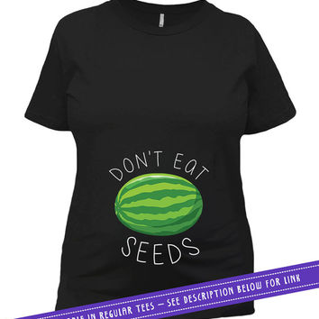 Funny Pregnancy T Shirt Baby Announcement Shirt Maternity TShirt Pregnant Gift For Her Don't Eat Watermelon Seeds Ladies Tee MAT-553