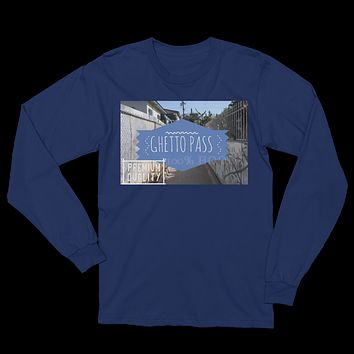LA Ghetto Pass Unisex Long Sleeve T-Shirt