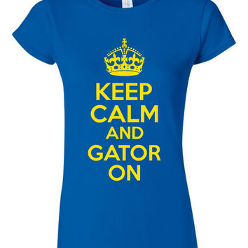 Keep Calm Gator On Gators Mascot Printed Graphic T Shirt Junior Fit Style Ladies And Unisex Styles All Colors School Spirit T Shirt