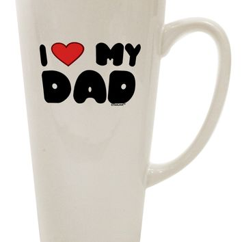 I Heart My Dad 16 Ounce Conical Latte Coffee Mug by TooLoud
