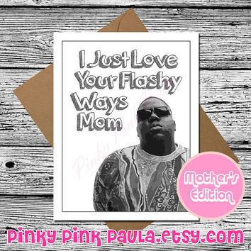 Funny Mothers Day Card * Notorious BIG Biggie * Mom Card * Mum Card * Mother Card * Funny Greeting Card * Funny Card * Funny Birthday Card