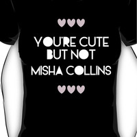 Cute but not Misha Collins - liferuiner 03 Women's T-Shirt