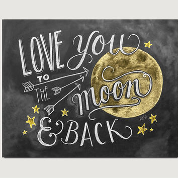 Love You To The Moon and Back Print - Chalkboard Art - Nursery Print - Chalk Art - Hand Lettering