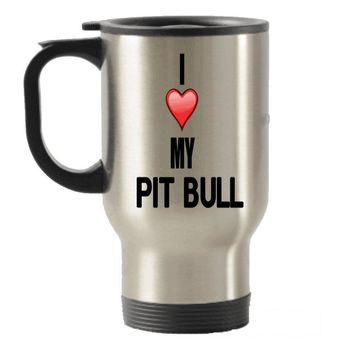 I Love My Pit Bull Stainless Steel Travel Insulated Tumblers Mug