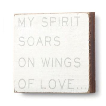 My Spirit Soars On Wings Of Love - Pine Wood Wall Art - 6-in