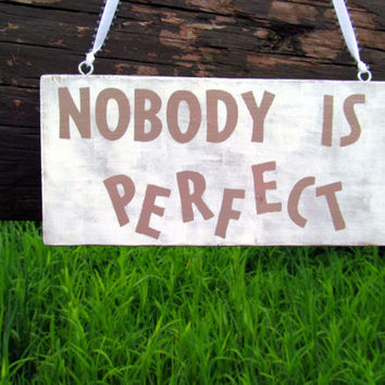 Nobody is Perfect Wall Decor, Wall Hanging, Wooden Sign, Funny Sign, Home Decor, Humorous Art