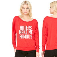 Haters Make Me Famous ma women's long sleeve tee