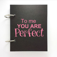 Custom journal, notebook, sketchbook, diary, jotter, ring binder, blank notepad, typography, customized, black, to me you are perfect