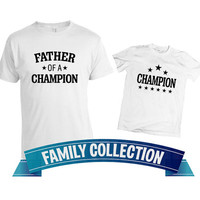 Father son matching shirts, Dad son tshirts, Father of a Champion Champion, Dad baby clothes, father son clothing, Fathers Day gift ideas