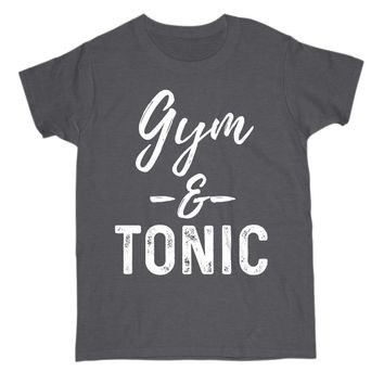 Gym and Tonic Funny Alcoholic Gift Womens S Sleeve Tee Shirt