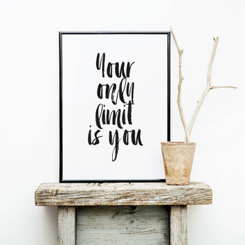 "MOTIVATIONAL Prints"" You Only Limit Is You"" Inspirational Print,Best Words,Hand Brushed,Word Art,Home Decor,Wall Decor,Fitness,Workout Print"