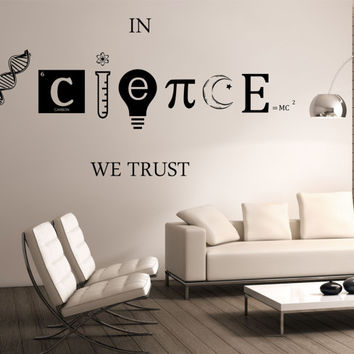Science Wall Decal In Science we Trust Vinyl Sticker Art Decor Bedroom Design Mural Science Geek nerd educational Aristotle
