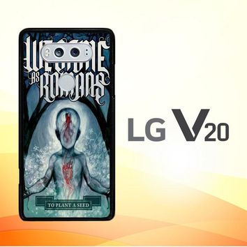 We Came As Romans cover Z1387 LG V20 Case