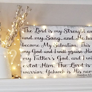 The Lord Is My Strength And My Song Wood Sign Pallet Sign Christian Wall Art  Shabby Chic Farmhouse Chic Distressed Wood Inspirational