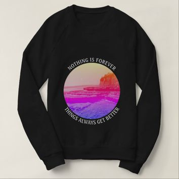 Forever Photo Quote by Kat Worth Sweatshirt
