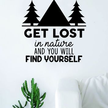 Get Lost in Nature and You Find Yourself Quote Decal Sticker Wall Vinyl Art Wall Room Decor Inspirational Travel Adventure Explore Wanderlust