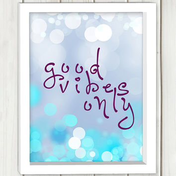 Good vibes only print, printable art, wall art, home decor,instant download