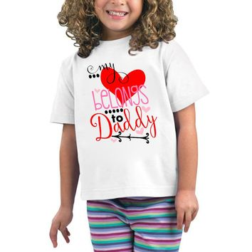 "Girls ""My Heart Belongs to Daddy"" T-Shirt"