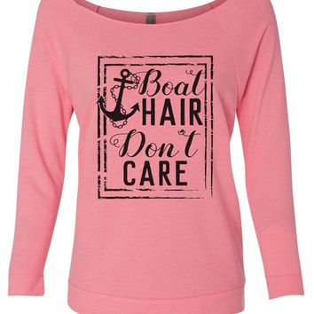 Boat Hair Don'T Care 3/4 Sleeve Raw Edge French Terry Cut - Dolman Style Very Trendy