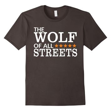The Wolf Of All Streets Tee Shirts