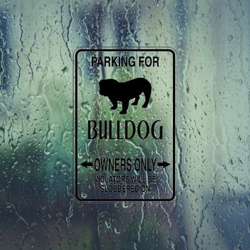 Parking for Bulldog Owners Only Sign Vinyl Outdoor Decal (Permanent Sticker)