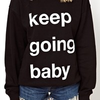 ASOS Sweatshirt with Keep Going Baby at asos.com