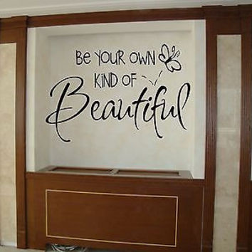Be Your Own Kind of Beautiful quote wall sticker quote decal wall art decor 4611