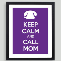 8x10 Keep Calm and Call Mom Art Print - Customized in Any Color Personalized Typography Funny Family Mom Mother Gift