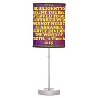 Bible verse from 2 Timothy 2:15. Desk Lamp