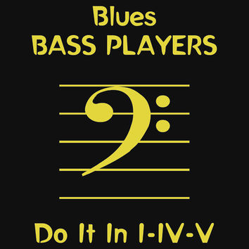 Blues Bass Players Do It In I - IV - V by Samuel Sheats
