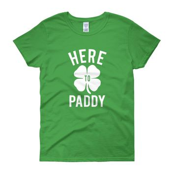 Here to Paddy Irish St. Patrick's Day Women's Funny Unique Short Sleeve T-Shirt