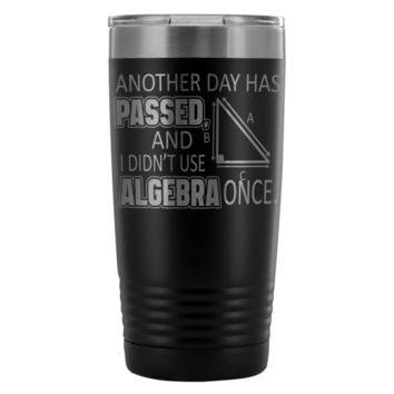 Funny Algebra Travel Mug Another Day Passed And 20oz Stainless Steel Tumbler