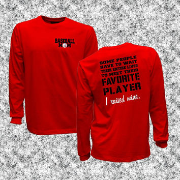 Baseball Mom favorite player Im raising mine unisex long sleeve shirt, I Raised Mine long sleeve tee, baseball season gift, proud sports Mom