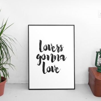 Printable Art Instant Download Lovers Gonna Love Modern Wall Art Black and White Bedroom Art Print at home calligraphy love quote bedroom