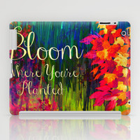 BLOOM WHERE YOU'RE PLANTED Floral Garden Typography Colorful Rainbow Abstract Flowers Inspiration iPad Case by EbiEmporium