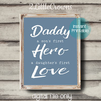 Dad Gift Father's Day Gift Daddy a Son's First Hero a Daughter's First Love Printable Wall Art Instant Download Dad Quote Father Quote Print