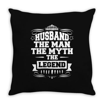 Husband The Man The Myth The Legend Throw Pillow
