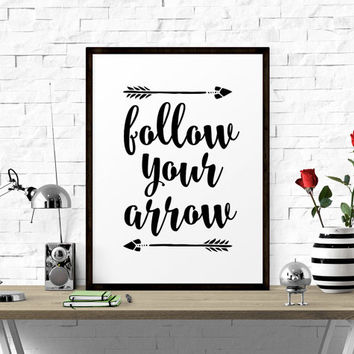 Printable Wall Decor, Follow Your Arrow, Printable Artwork, Printable Quote, Wall Art Printable, Typography Print, Printable Quote Art