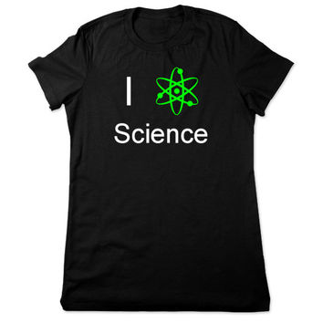 Funny Shirt, I Love Science Tshirt, Atom Tshirt, Funny Science Shirt, Tee, Atom Shirt, Geeky Tshirt, Geek T Shirt, Ladies Women Plus Size