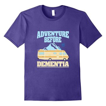 Funny Camping T-Shirt - RV Adventure Before Dementia Tees