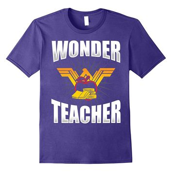 Wonder Teacher T-Shirt - Funny Teacher Life T-Shirt