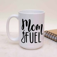 """Mom Fuel"" Coffee Mug"