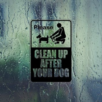 Please clean up after your dog Sign Vinyl Outdoor Decal (Permanent Sticker)
