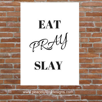 EAT PRAY SLAY, instant download, black and white art, digital print, typography art,  8x10, wall and table top print
