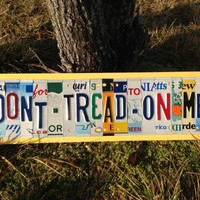 Don't Tread on Me Custom Recycled License Plate Art Sign Plaque Wall Hanging OOAK Dont