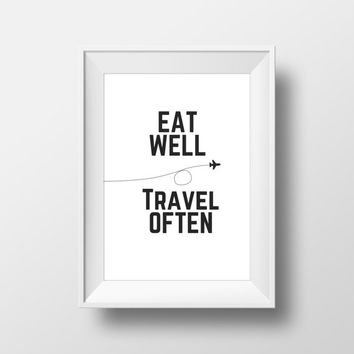 Eat Well, Travel Often - House Warming Gift - Printable DIY Home Decor - Instant Download - Kitchen Print Word Wisdom Art Poster Phrase
