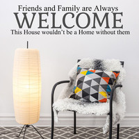 Friends And Family Are Always Welcome Wall Quote Vinyl Wall Decals Wall Stickers