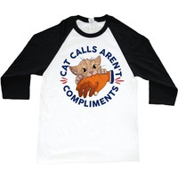 Cat Calls Aren't Compliments -- Unisex Long-Sleeve